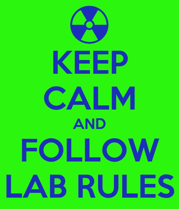 KEEP CALM AND FOLLOW LAB RULES