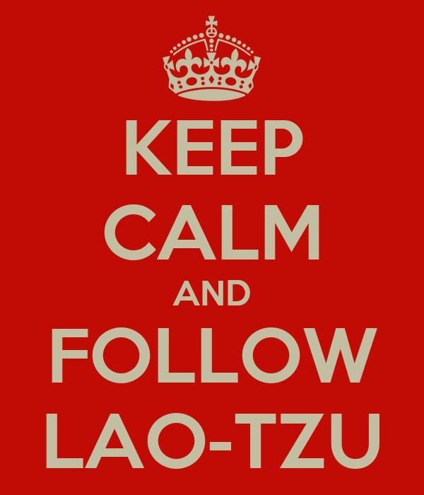 KEEP CALM AND FOLLOW LAO-TZU