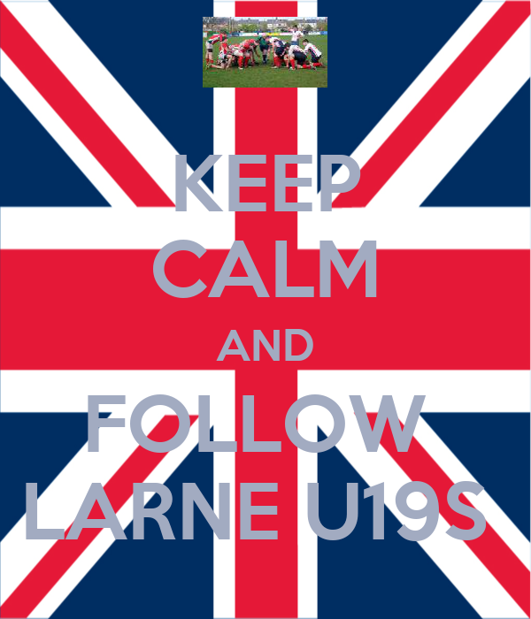 KEEP CALM AND FOLLOW  LARNE U19S