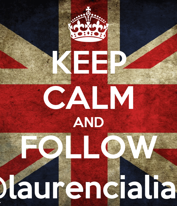 KEEP CALM AND FOLLOW @laurencialiaw