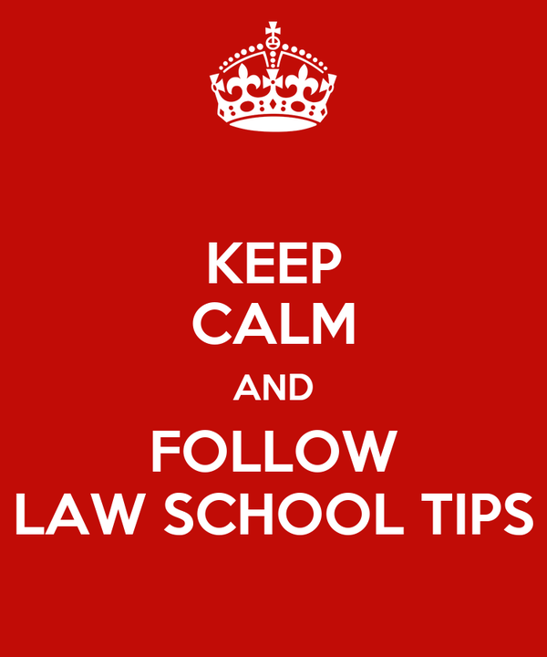 KEEP CALM AND FOLLOW LAW SCHOOL TIPS