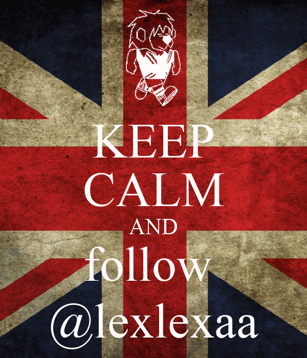KEEP CALM AND follow  @lexlexaa