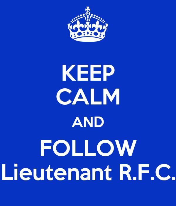 KEEP CALM AND FOLLOW Lieutenant R.F.C.