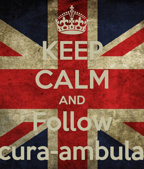 KEEP CALM AND Follow loucura-ambulante
