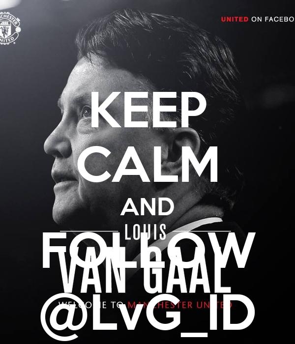 KEEP CALM AND FOLLOW @LvG_ID