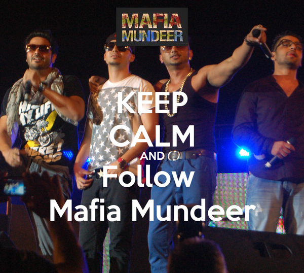KEEP CALM AND Follow  Mafia Mundeer