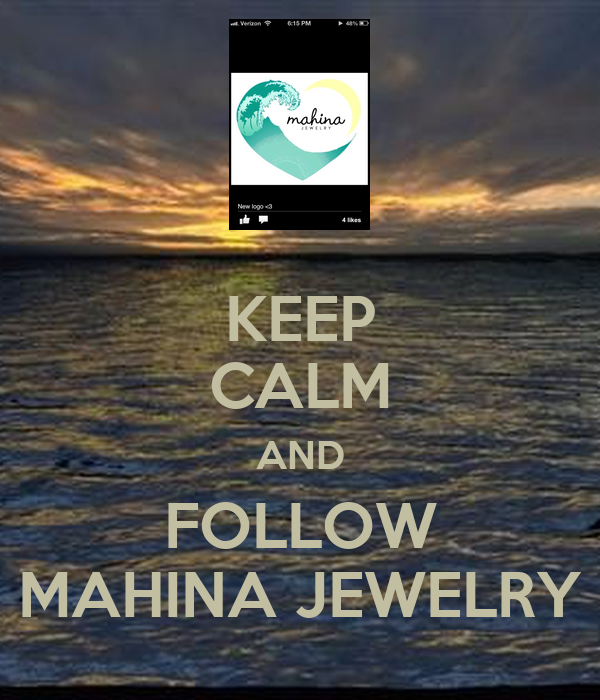 KEEP CALM AND FOLLOW MAHINA JEWELRY