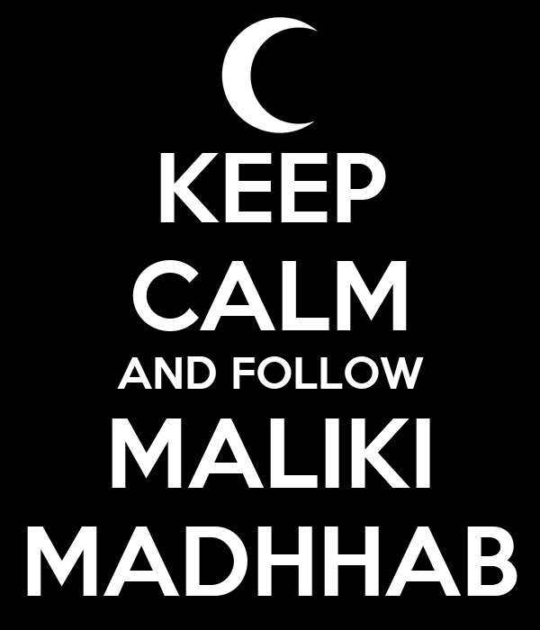 KEEP CALM AND FOLLOW MALIKI MADHHAB