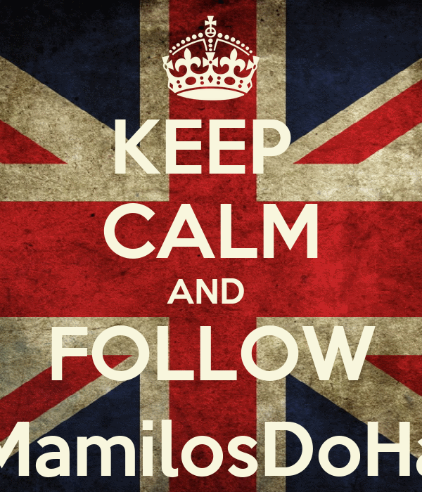 KEEP  CALM AND  FOLLOW @_MamilosDoHazza
