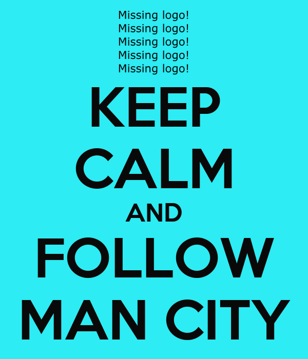 KEEP CALM AND FOLLOW MAN CITY