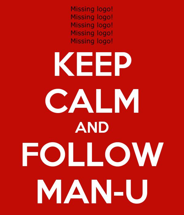 KEEP CALM AND FOLLOW MAN-U