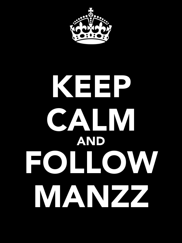 KEEP CALM AND FOLLOW MANZZ