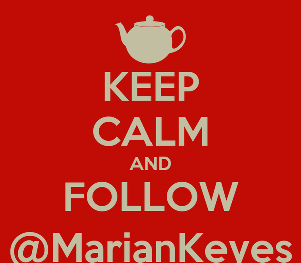 KEEP CALM AND FOLLOW @MarianKeyes