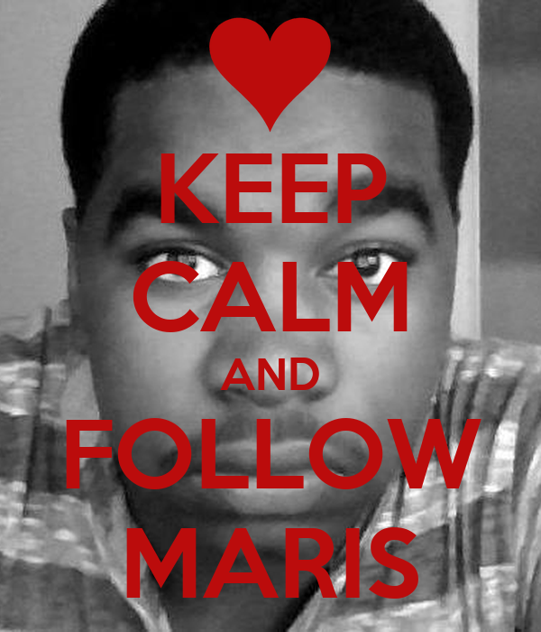 KEEP CALM AND FOLLOW MARIS