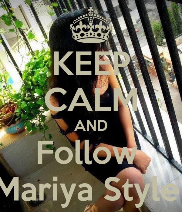 KEEP CALM AND Follow  Mariya Style