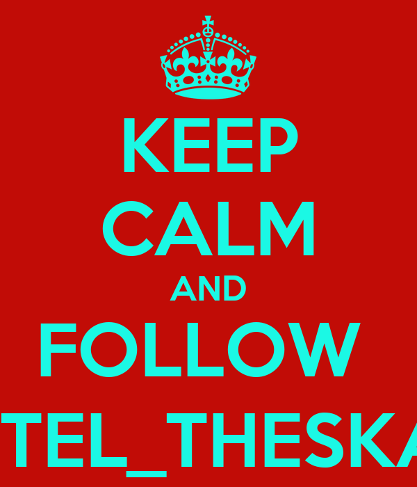 KEEP CALM AND FOLLOW  MARTEL_THESKATER