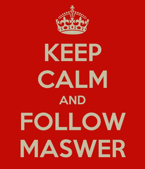 KEEP CALM AND FOLLOW MASWER