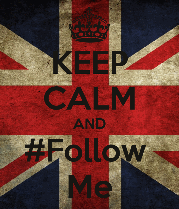 KEEP CALM AND #Follow  Me