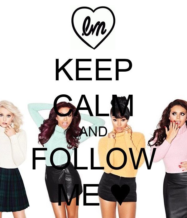 KEEP CALM AND FOLLOW ME ♥