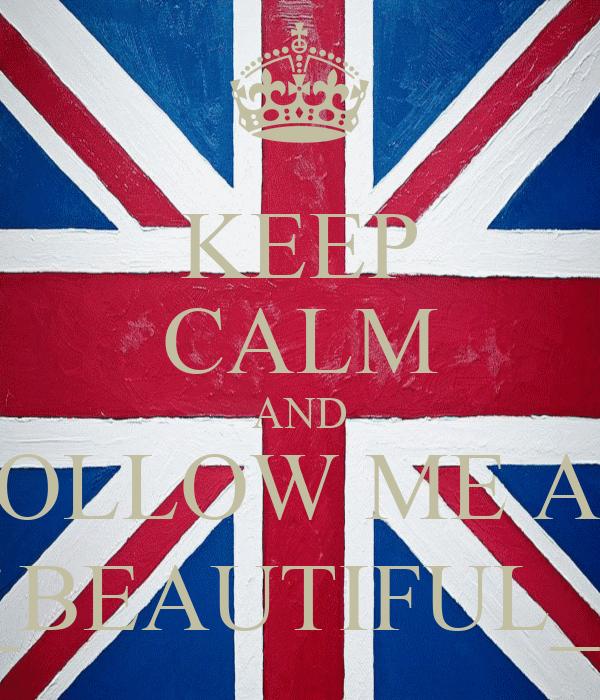 KEEP CALM AND FOLLOW ME AT @23_BEAUTIFUL_PAO