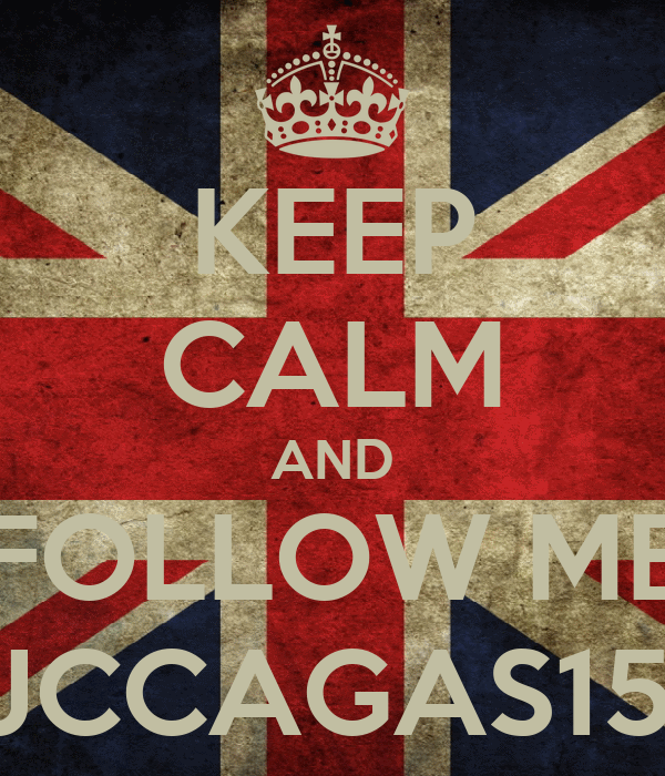 KEEP CALM AND FOLLOW ME JJCCAGAS156
