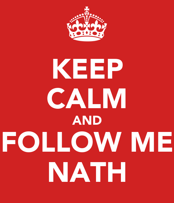 KEEP CALM AND FOLLOW ME NATH