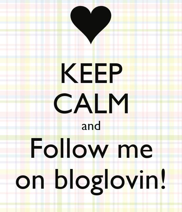 KEEP CALM and Follow me on bloglovin!