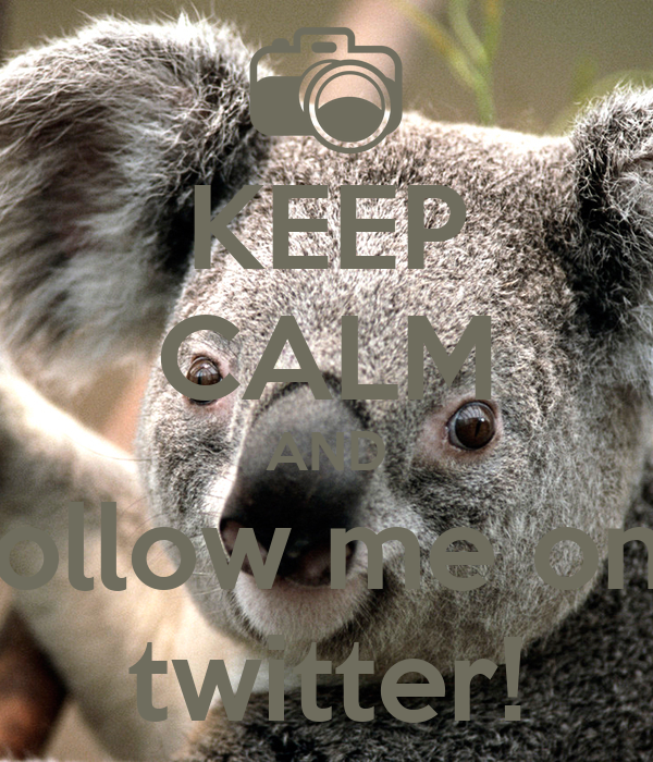 KEEP CALM AND follow me on  twitter!