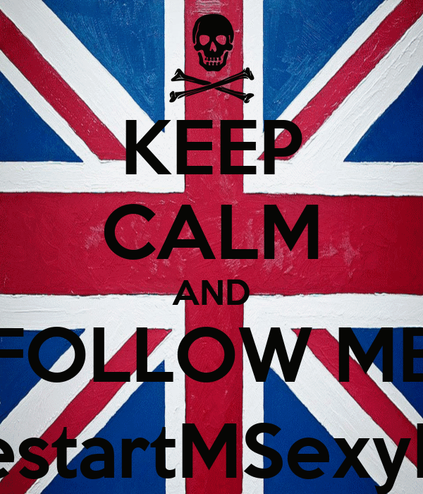 KEEP CALM AND FOLLOW ME @RestartMSexyBoys