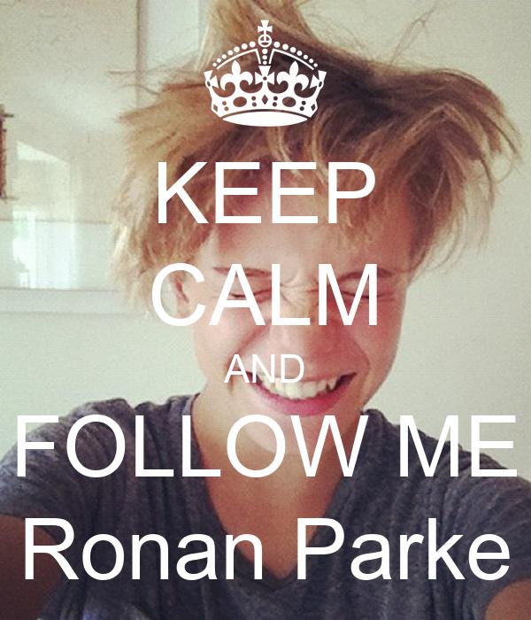 KEEP CALM AND FOLLOW ME Ronan Parke