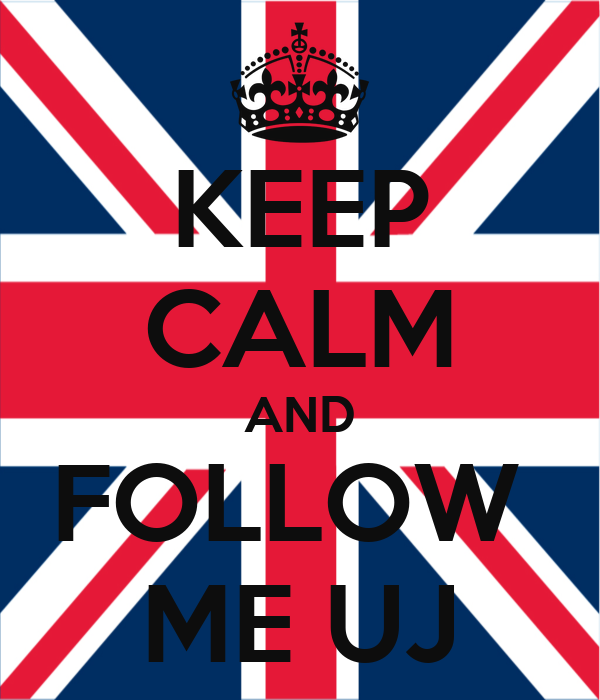 KEEP CALM AND FOLLOW  ME UJ