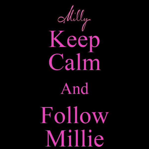 Keep Calm And Follow Millie
