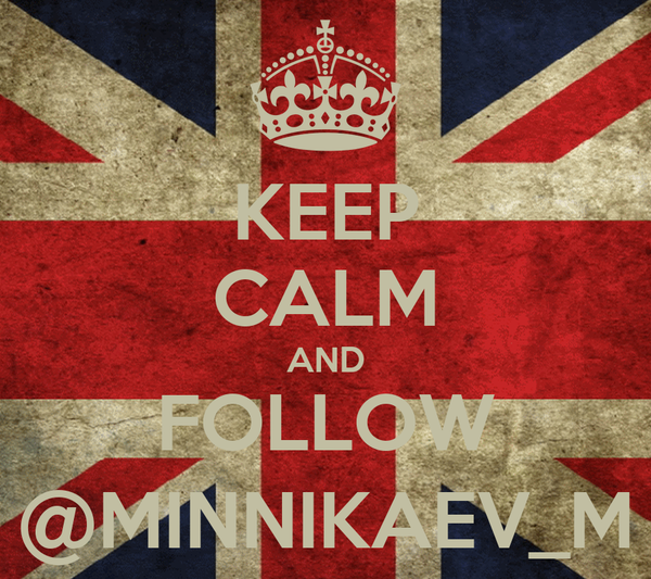KEEP CALM AND FOLLOW @MINNIKAEV_M