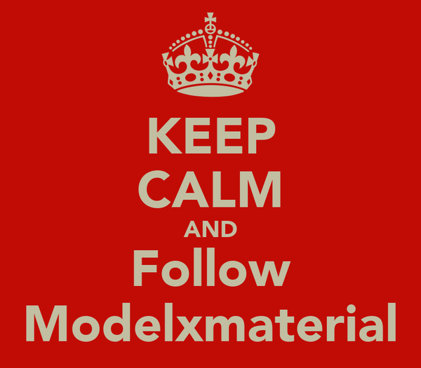 KEEP CALM AND Follow Modelxmaterial