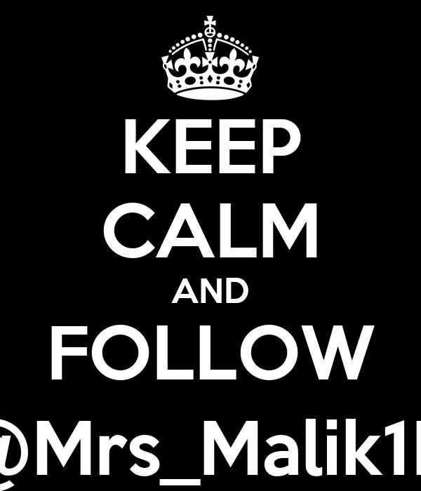 KEEP CALM AND FOLLOW @Mrs_Malik1D