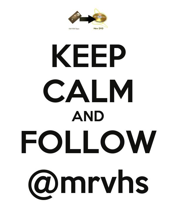 KEEP CALM AND FOLLOW @mrvhs