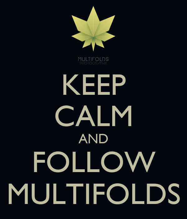 KEEP CALM AND FOLLOW MULTIFOLDS