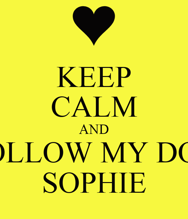 KEEP CALM AND FOLLOW MY DON SOPHIE