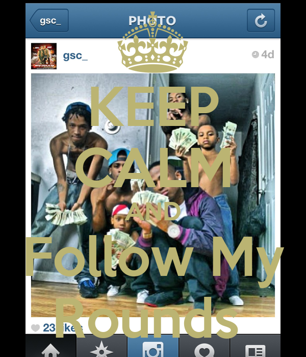KEEP CALM AND Follow My Rounds