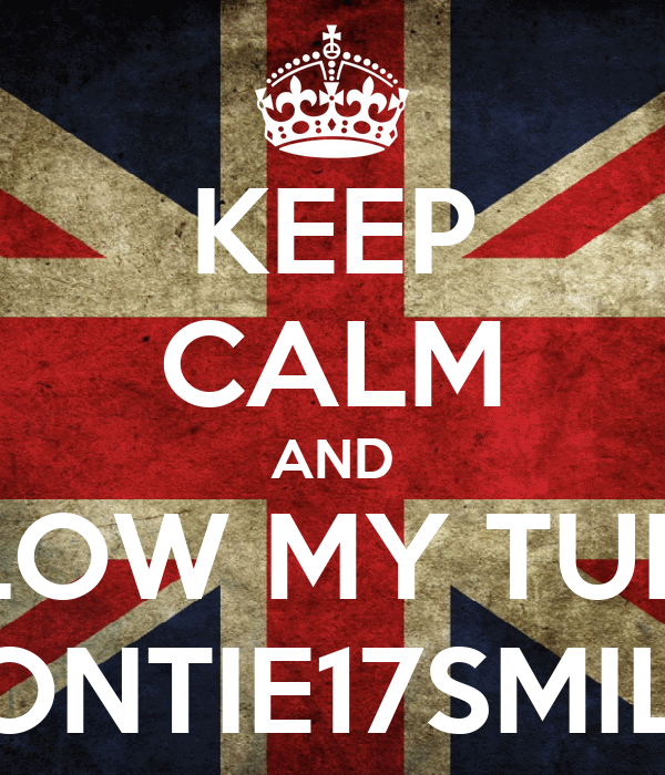 KEEP CALM AND FOLLOW MY TUMBLR BONTIE17SMILY