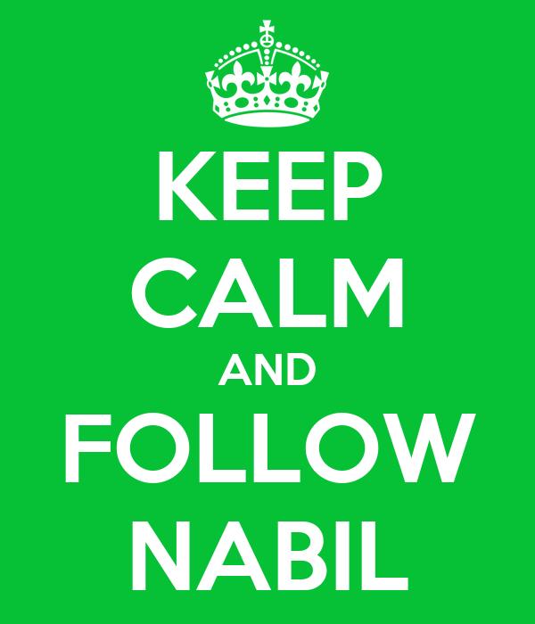 KEEP CALM AND FOLLOW NABIL