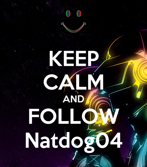 KEEP CALM AND FOLLOW Natdog04