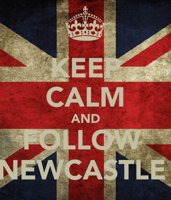 KEEP CALM AND FOLLOW  NEWCASTLE