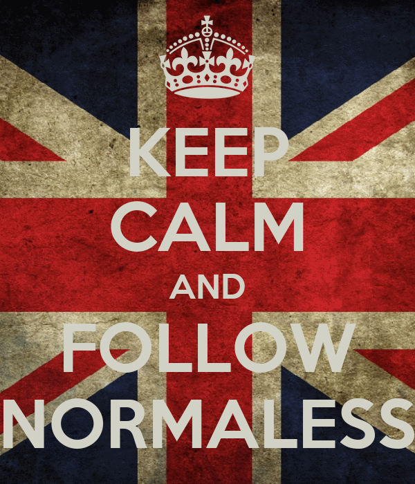 KEEP CALM AND FOLLOW NORMALESS