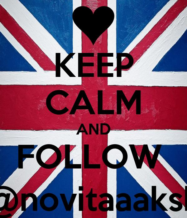 KEEP CALM AND FOLLOW  @novitaaaksh