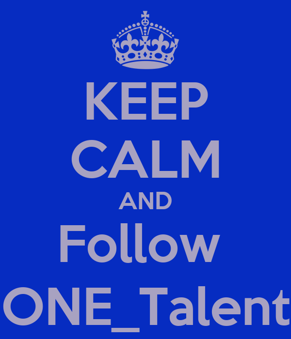KEEP CALM AND Follow  ONE_Talent