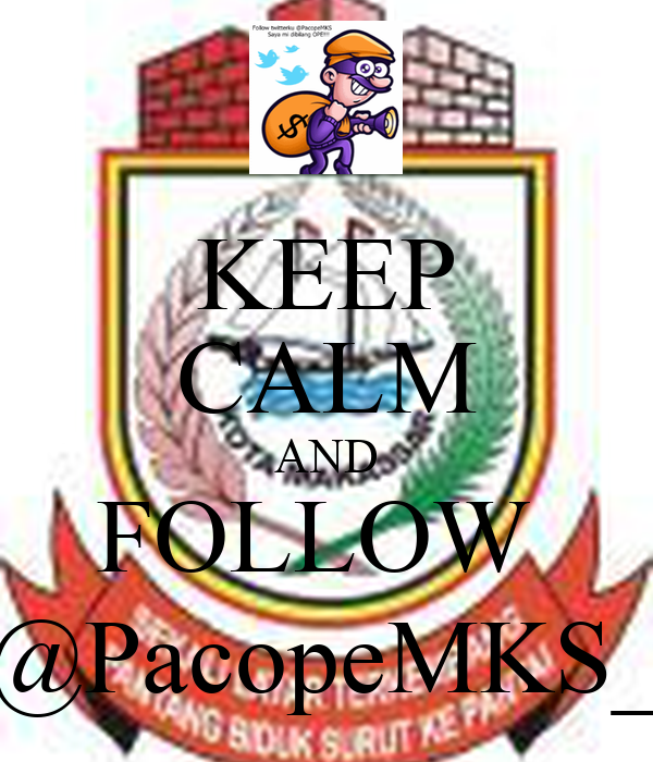 KEEP CALM AND FOLLOW  @PacopeMKS_