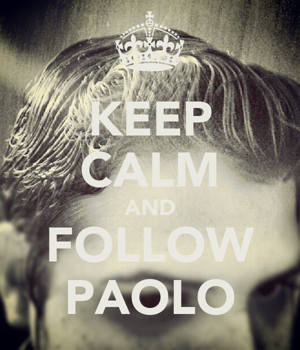 KEEP CALM AND FOLLOW PAOLO