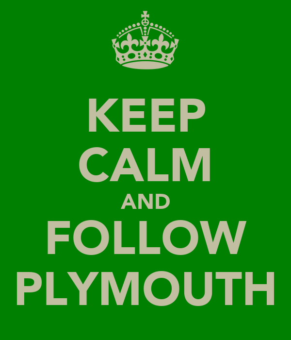 KEEP CALM AND FOLLOW PLYMOUTH