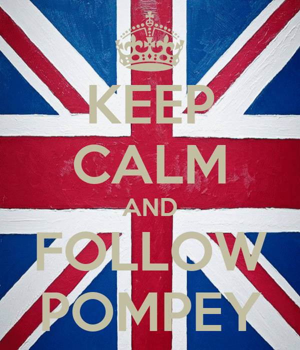 KEEP CALM AND FOLLOW POMPEY